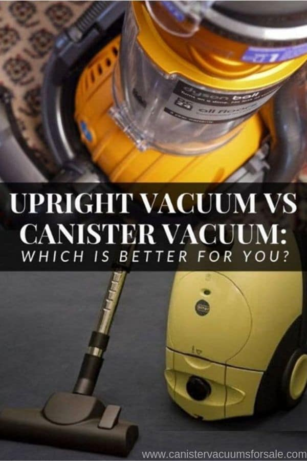canister vacuums vs upright vacuums
