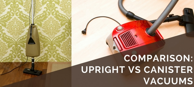 upright vs canister vacuums comparison