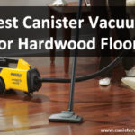 Top 5 Best Rated Canister Vacuum Cleaners