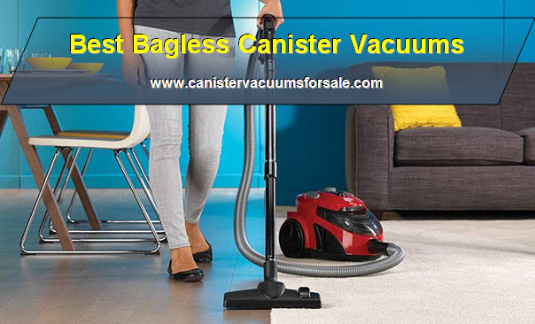 best bagless canister vacuums