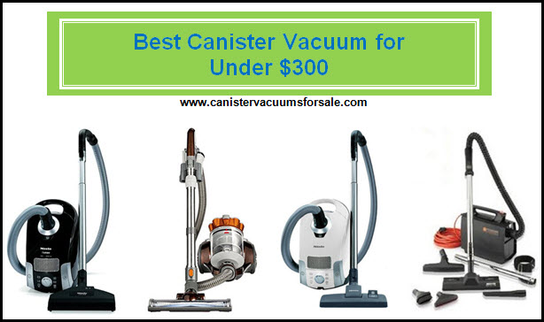 Best Canister Vacuum for Under $300