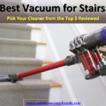 Best Vacuum for Stairs 2018 – Top 5 Models Reviewed