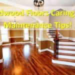 How to Take Care of Hardwood Flooring and Maintenance Tips